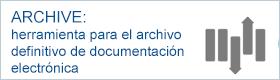 ARCHIVE: herramienta para el archivo definitivo de documentación electrónica