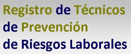Registro de Técnicos de Prevención de Riesgos Laborales