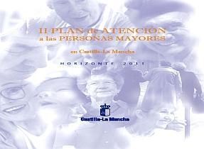 II Plan de Atención a Personas Mayores en Castilla-La Mancha. Horizonte 2011