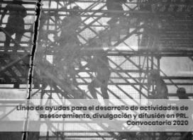 Línea de ayudas para el desarrollo de actividades de asesoramiento, divulgación y difusión en PRL. Convocatoria 2020