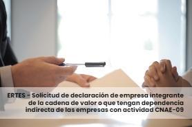 ERTES - Solicitud de declaración de empresa integrante de la cadena de valor o que tengan dependencia indirecta de las empresas con actividad CNAE-09