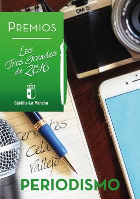 PREMIOS PERIODÍSTICOS: LOS TRES GRANDES DEL 2016 (DIRECCIÓN GENERAL DE TURISMO, COMERCIO Y ARTESANÍA DE CASTILLA-LA MANCHA)
